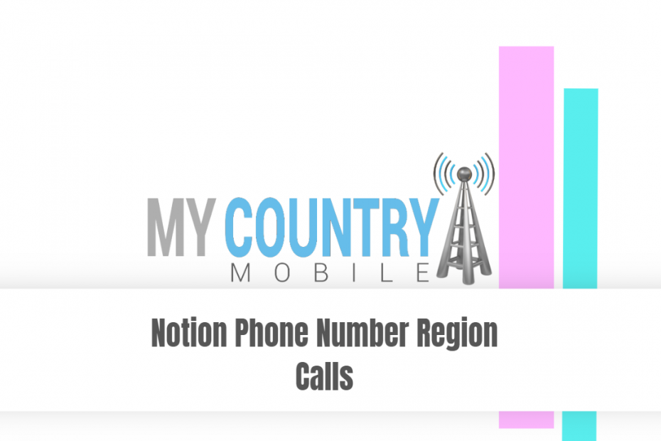 Notion Phone Number Region Calls - My Country Mobile