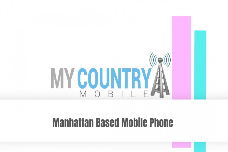 Manhattan Based Mobile Phone - My Country Mobile
