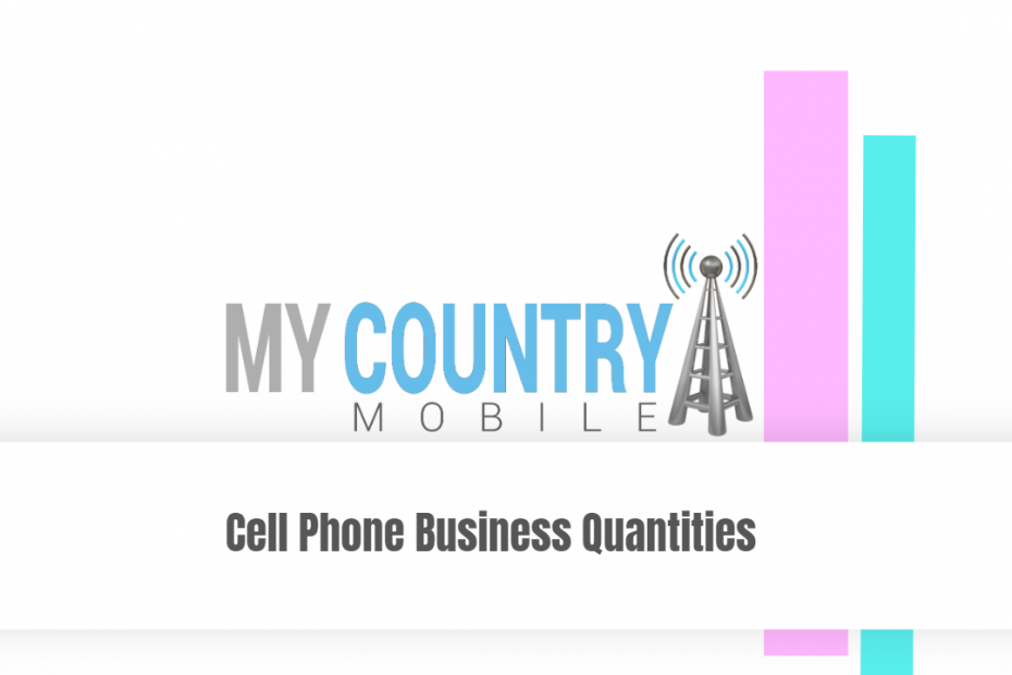 Cell Phone Business Quantities - My Country Mobile