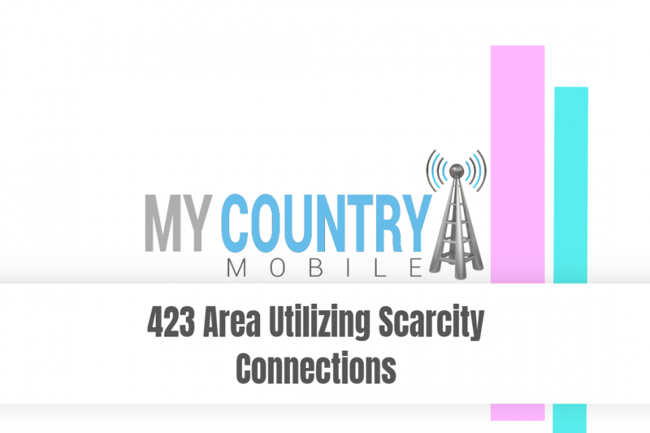 423 Area Utilizing Scarcity Connections - My Country Mobile