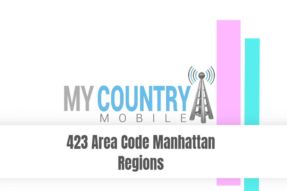 423 Area Code Manhattan Regions - My Country Mobile