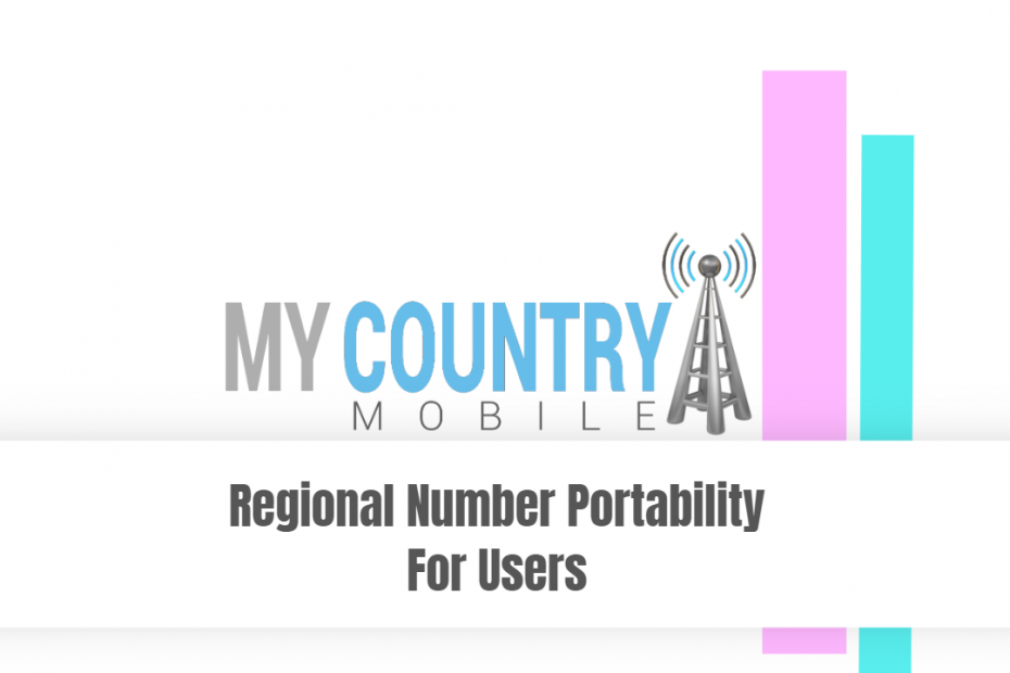 SEO title preview: Regional Number Portability For Users - My Country Mobile