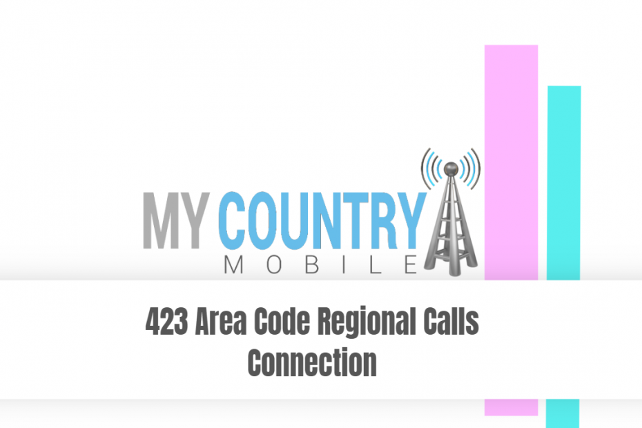 423 Area Code Regional Calls Connection - My Country Mobile